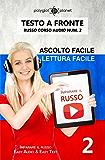 Imparare il russo - Lettura facile | Ascolto facile | Testo a fronte: Russo corso audio num. 2 (Imparare il russo | Easy Audio | Easy Reader)