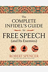 The Complete Infidel's Guide to Free Speech (and Its Enemies) (Complete Infidel's Guides) Kindle Edition
