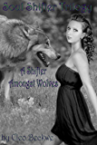 A Shifter Amongst Wolves (Soul Shifter Trilogy)