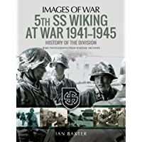 5th SS Division Wiking at War 1941-1945: A History of the Division
