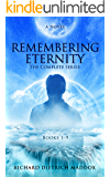 Remembering Eternity The Complete Series Books 1-9: A Search for the Permanent Bliss of Enlightenment