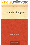Can Such Things Be? (English Edition)