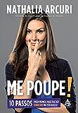 Me Poupe!: 10 passos para nunca mais faltar dinheiro no seu bolso