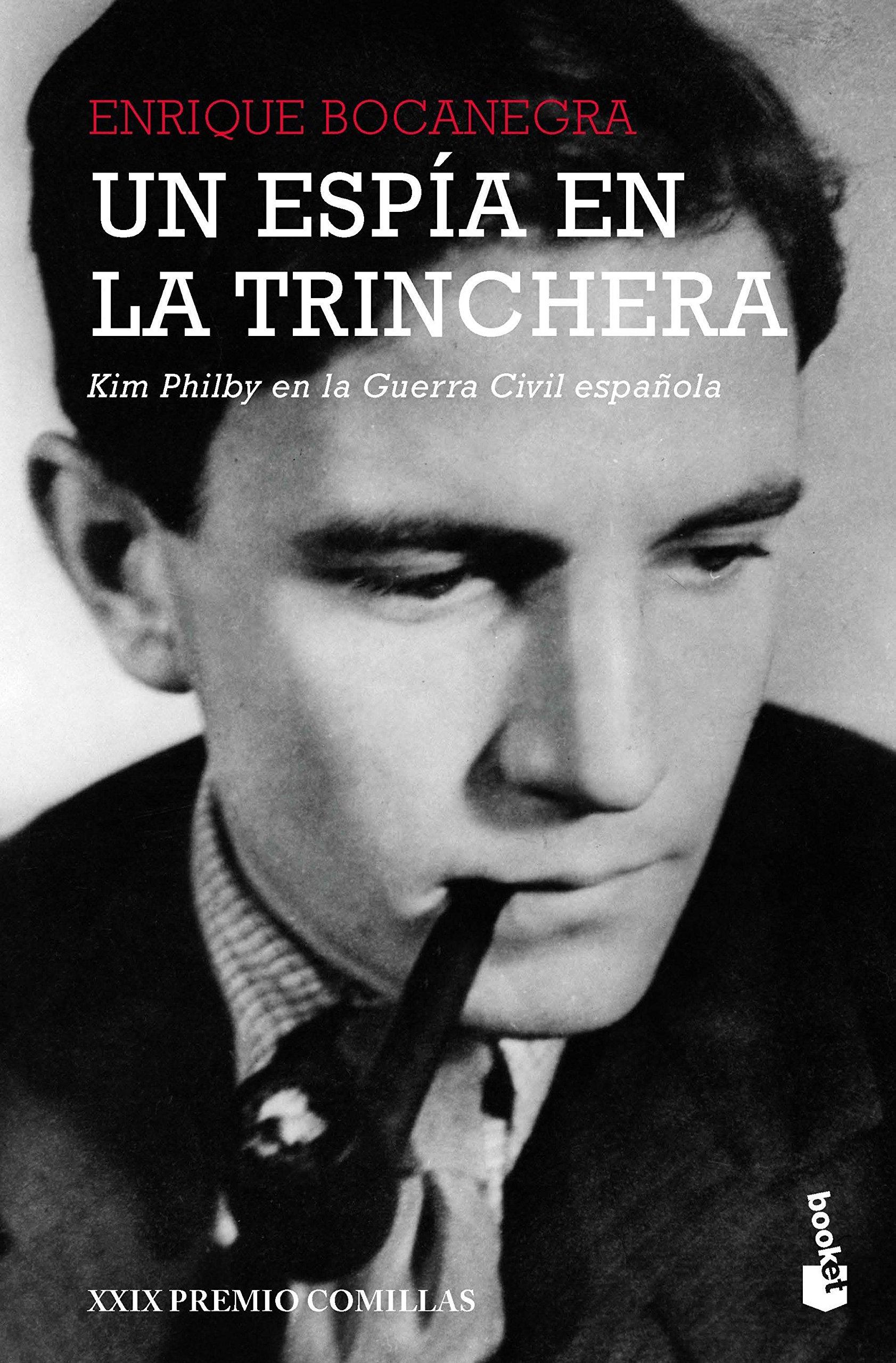Un espía en la trinchera: Kim Philby en la guerra civil española. XXIX Premio Comillas: 3 Divulgación: Amazon.es: Bocanegra Vidal, Enrique: Libros