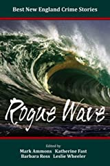 Best New England Crime Stories 2015: Rogue Wave Kindle Edition