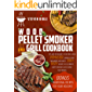 Wood Pellet Smoker And Grill Cookbook: Tips And Techniques To Become A Real Pitmaster, Surprise Your Neighbors And Enjoy…