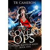 Covert Ops: An Urban Fantasy Action Adventure in the Oriceran Universe (Federal Agents of Magic Book 5)