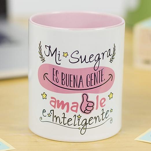 La Mente es Maravillosa - Taza con Frase y dibujo divertido (Mi suegra es buena gente, amable e inteligente) Taza Regalo Suegra