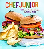 Chef Junior: 100 Super Delicious Recipes by Kids for Kids!