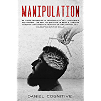 Manipulation: 48 Power Techniques of Persuasion of NLP to Influence and Control the Mind and Emotions of People, Through Hypnosis and Effective Methods ... Developing Empathic Skills (English Edition)