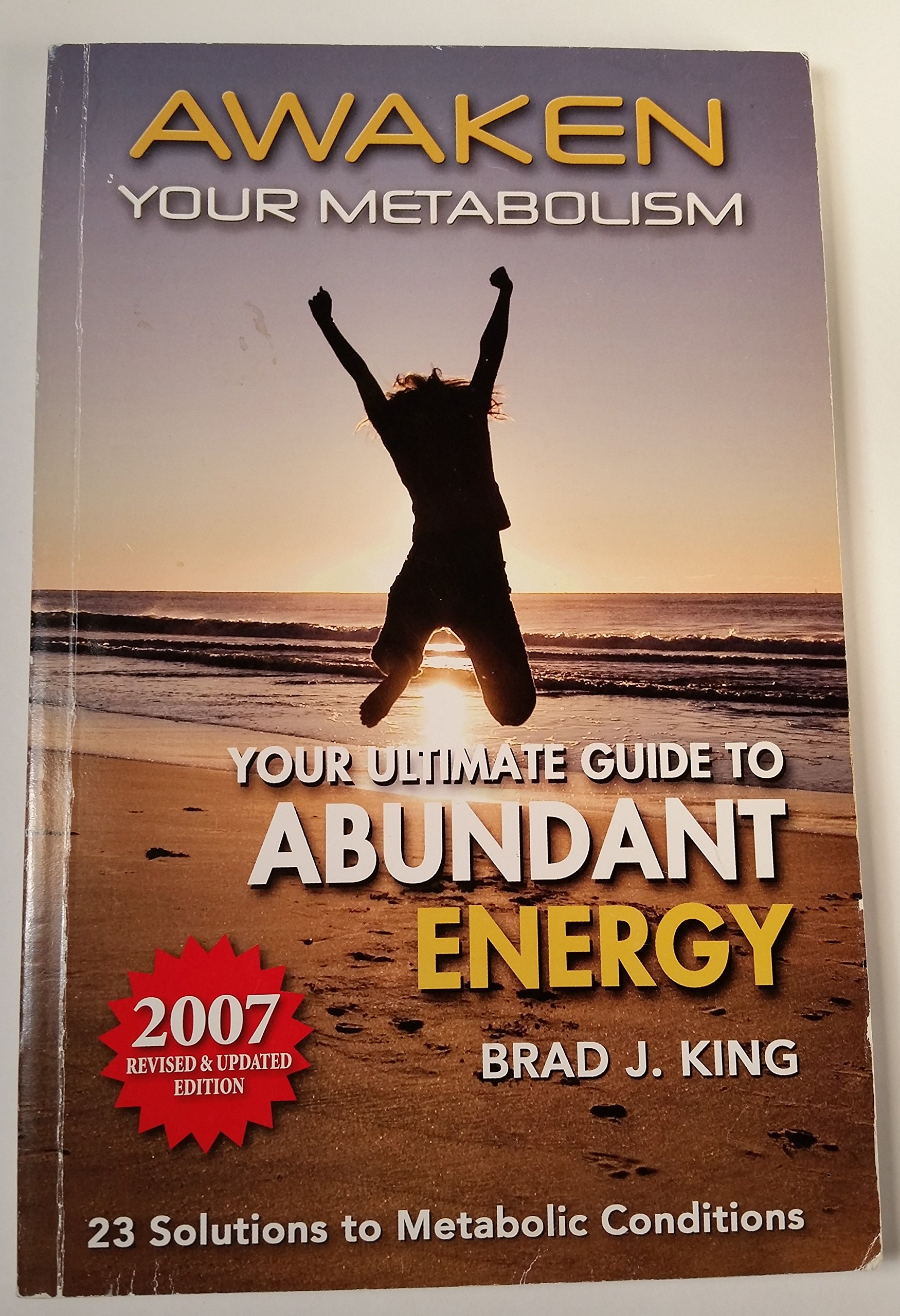 Awaken Your Metabolism : Your Ultimate Guide to Abundant Energy by King, Brad J. (2005) Paperback ebook