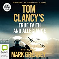 Tom Clancy's True Faith and Allegiance: A Jack Ryan Novel