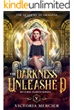 The Darkness Unleashed: Reverse Harem Series (The Academy of Dragons Book 5)
