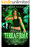 The Teen Witch: Terra Firma: A Young Adult Urban Fantasy (The Teen Witch Chronicles Book 4)