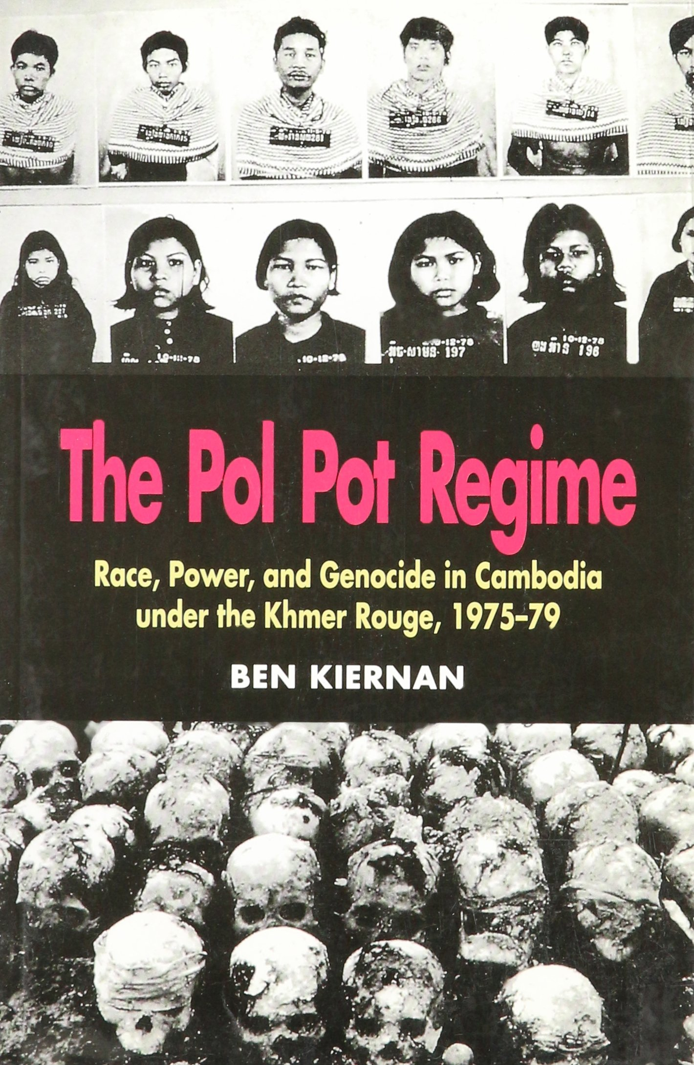 THE POL POT REGIME Race, Power, and Genocide in Cambodia under the ...