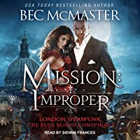 Mission: Improper: London Steampunk: The Blue Blood Conspiracy Series, Book 1