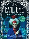 An Evil Eye (Yashim the Ottoman Detective Book 4)