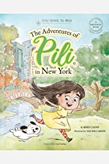 The Adventures of Pili in New York: Little Explorer, Big World Kindle Edition
