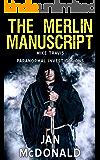 The Merlin Manuscript (A Mike Travis Paranormal Investigation Book 6)