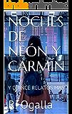 NOCHES DE NEÓN Y CARMÍN: Y QUINCE RELATOS MÁS