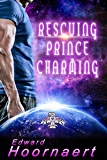 Rescuing Prince Charming (Alien Contact for Idiots Book 4)