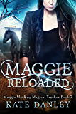 Maggie Reloaded (Maggie MacKay Magical Tracker Book 7) (English Edition)