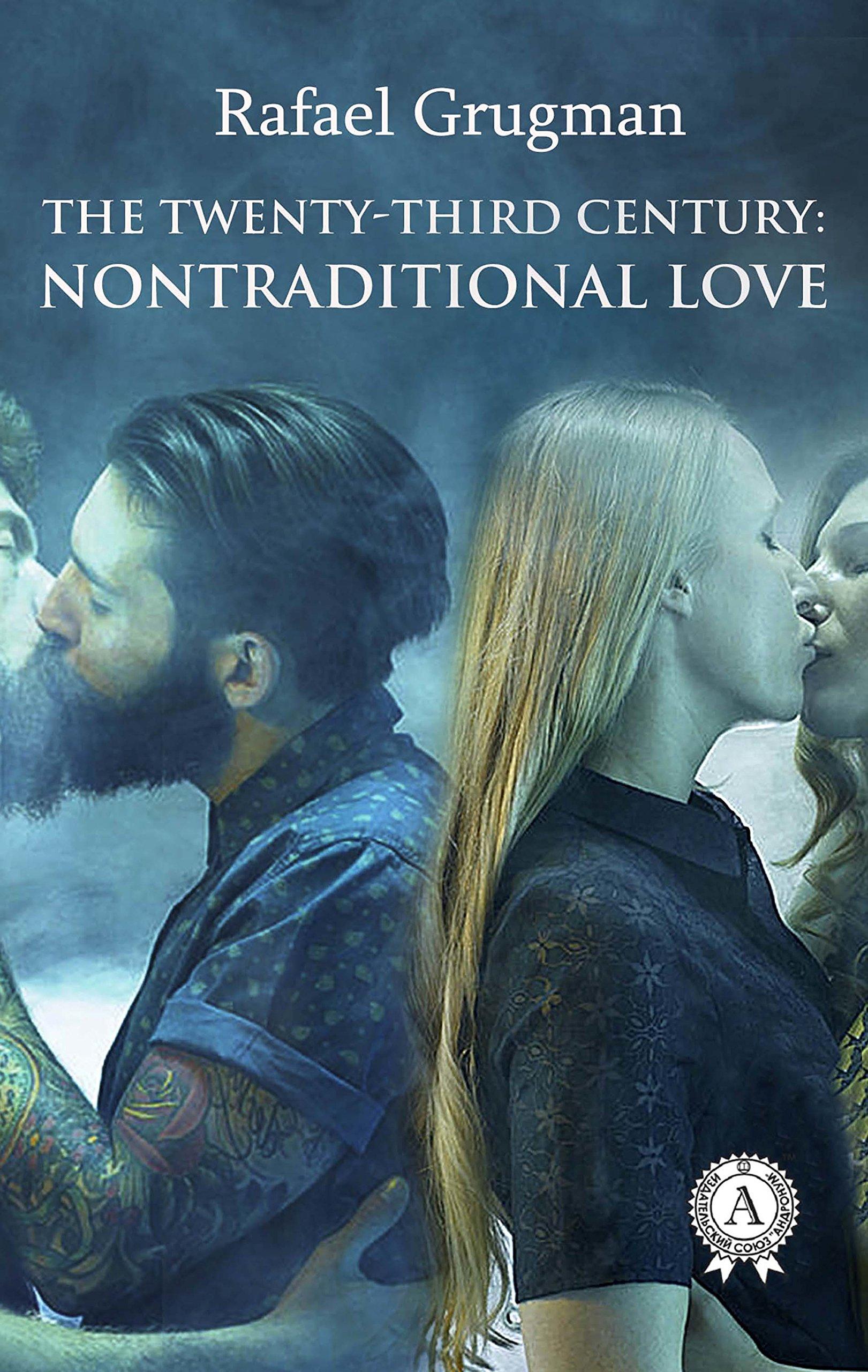 The Twenty Third Century  Nontraditional Love  English Edition
