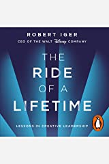 The Ride of a Lifetime: Lessons in Creative Leadership from the CEO of the Walt Disney Company Audible Audiobook