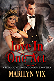 Love In One Act: A Steampunk Erotic Romance Novella