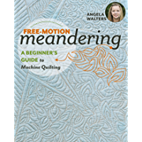 Free-Motion Meandering: A Beginners Guide to Machine Quilting