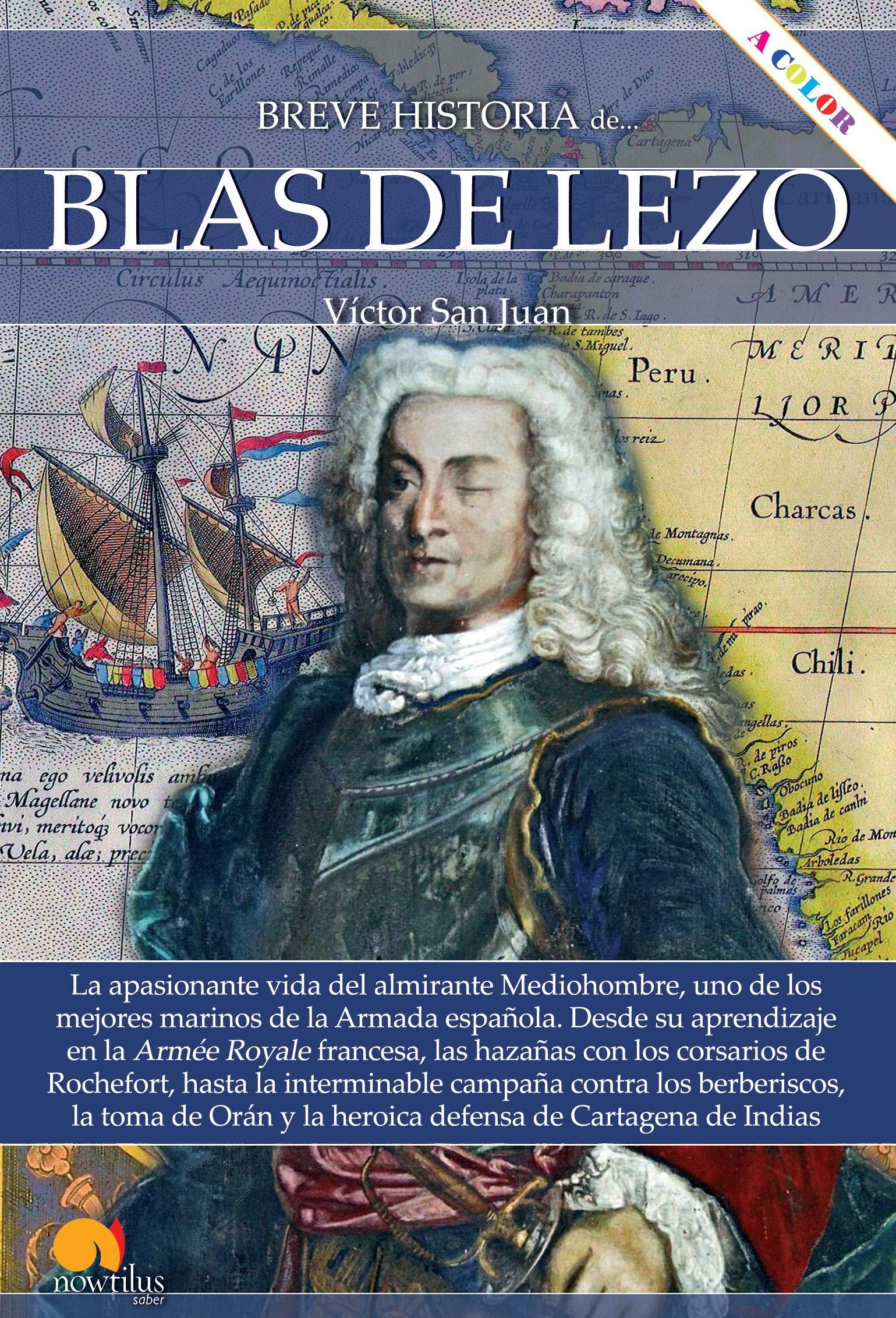 Breve Historia De Blas De Lezo (Ediciones Nowtilus): Amazon.es: San Juan Sánchez, Víctor: Libros