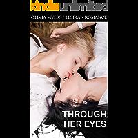Lesbian Romance - Through Her Eyes: LGBT College Women's Seduction Romance (Contemporary Romatic Revenge)