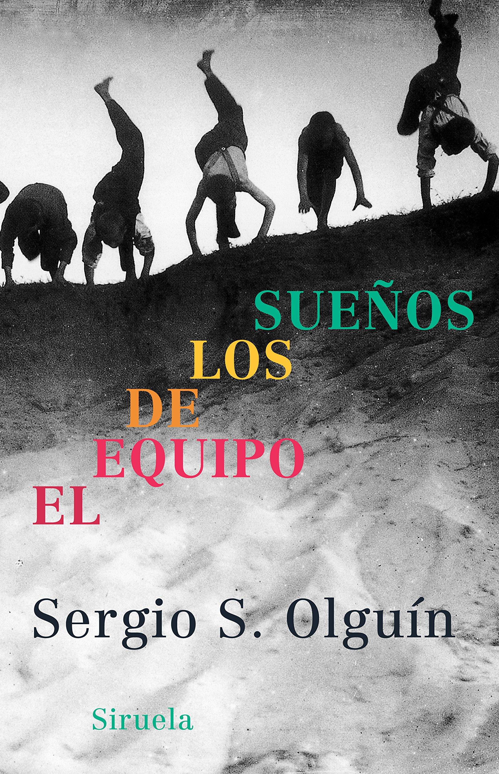 El equipo de los sueños: Sergio S. Olguín: 9788478448463 ...