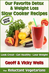 Our Favorite Detox & Weight Loss Slow Cooker Recipes (The Reluctant Vegetarians Book 3) Kindle Edition