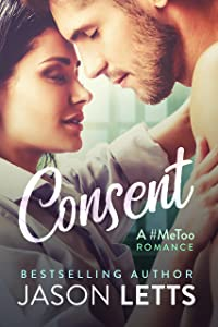 Consent, A #MeToo Story (The #MeToo Series Book 1)