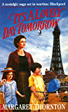 It's a Lovely Day Tomorrow: A nostalgic saga set in wartime Blackpool
