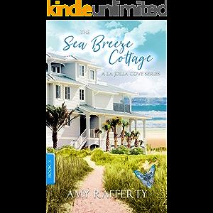The Sea Breeze Cottage: Book 3: (A La Jolla Cove Series)
