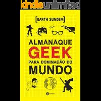 Almanaque Geek para Dominação do Mundo