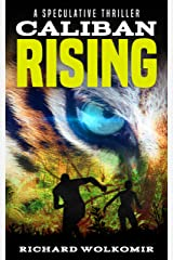 Caliban Rising: A Speculative Thriller Kindle Edition