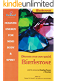 Discover your own special Birthstone and the renowned Healing Powers of Crystals (Power for life Book 1)