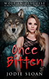 Wolf In Disguise : Once Bitten (Wolf In Disguise : An Erotic BBW Werewolf Pregnancy Romance Book 1)