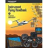 Instrument Flying Handbook: FAA-H-8083-15B (ASA FAA Handbook Series)