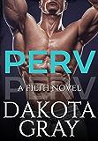 Perv (Filth Book 1)