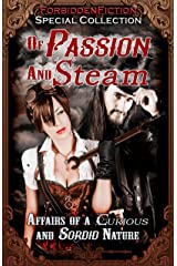 Of Passion and Steam: Affairs of a Curious and Sordid Nature Kindle Edition