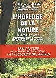 L'horloge de la nature: Prévoir le temps, comprendre les saisons, comprendre les animaux et les plantes