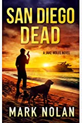San Diego Dead: An Action Thriller (Jake Wolfe Book 4) Kindle Edition