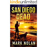 San Diego Dead: An Action Thriller (Jake Wolfe Book 4)