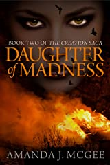 Daughter of Madness: Book Two of the Creation Saga Kindle Edition