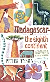 Bradt Madagascar the Eighth Continent: Life, Death & Discovery in a Lost World (Bradt Travel Guides)