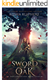 Sword of Oak: Dragons Rising Book Four